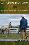 A Horse's Thought A Journey into Honest Horsemanship (Book 1)
