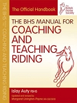 BHS Manual for Coaching and Teaching Riding