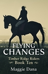 Flying Changes - Timber Ridge Riders Book 10