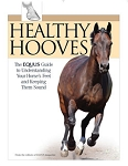 Healthy Hooves, The EQUUS Guide to Your Horse's Feet