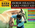 Storey's Barn Guide to Horse Health Care & First Aid