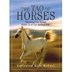 The Tao Of Horses: Exploring How Horses Guide Us on Our Spiritual Path