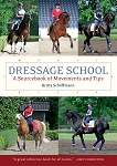 Dressage School: New Edition - A Sourcebook of Movements and Tips