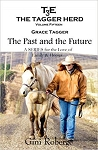 The Tagger Herd- The Past and the Future: Grace Tagger (Volume 15)