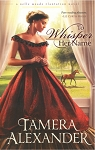 To Whisper Her Name - Belle Meade Plantation novel, Book 1