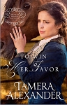 To Win Her Favor - Belle Meade Plantation novels, Book 2