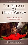 The Breath of Horse Crazy  ( Gospel Horse #4 )