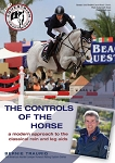 The Controls of the Horse (DVD) : A Modern Approach to the Classical Rein and Leg Aids
