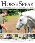 Horse Speak: The Equine-Human Translation Guide