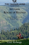 The Tagger Herd: Rescue or Recover: Matt Tagger  (Volume 13)