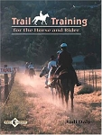 Trail Training for the Horse & Rider; Practical Advice for Recreational Riders