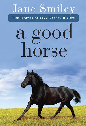 A Good Horse - Book Two of the Horses of Oak Valley Ranch