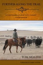 Further Along the Trail - A Continuing Journey into Honest Horsemanship (Book 3)