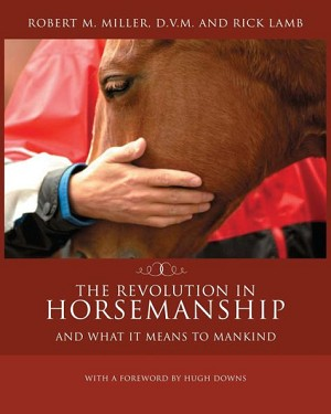 The Revolution in Horsemanship: And What It Means to Mankind