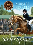 Silver Spurs (Horses and Friends - Book #2)