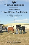 The Tagger Herd: Three Horses and a Dream: Nora Tagger (Volume 14)