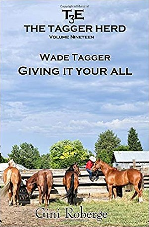 Giving It Your All: Wade Tagger (The Tagger Herd #19)