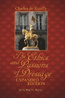 Ethics and Passions of Dressage Expanded Ed., The