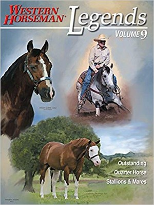 Legends: Outstanding Quarter Horse Stallions & Mares (Volume 9)